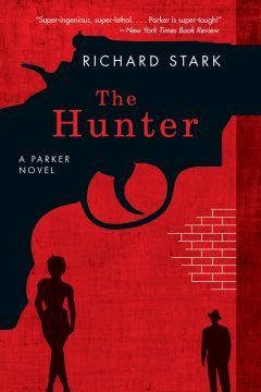 The Hunter - first in the 'Parker' series by Richard Stark