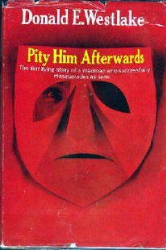 Pity Him Afterwards