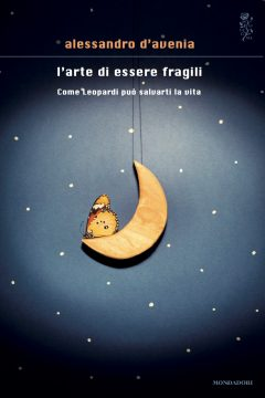 L'arte di essere fragili (The Art of Being Fragile)