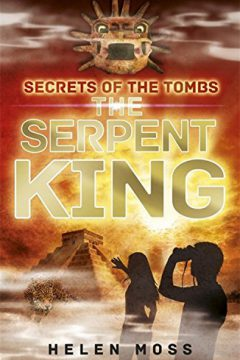 Secrets of the Tombs: The Serpent King (Book 3)