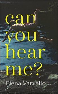 Elena Varvello's CAN YOU HEAR ME? selected for PEN Translates 2017