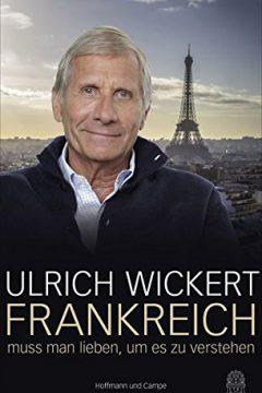 Frankreich muss man lieben, um es zu verstehen (To Understand France, You Have to Love it First)