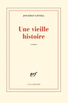 Une Vieille Histoire: Roman (An Old Story: Novel)