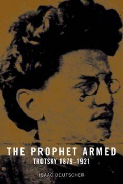 The Prophet Armed: Trotsky 1879–1921
