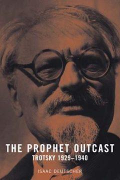 The Prophet Outcast: Trotsky 1929–1940