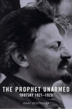 The Prophet Unarmed: Trotsky 1921–1929