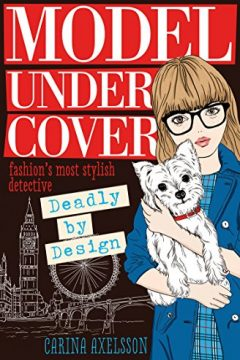Model Undercover: Deadly By Design