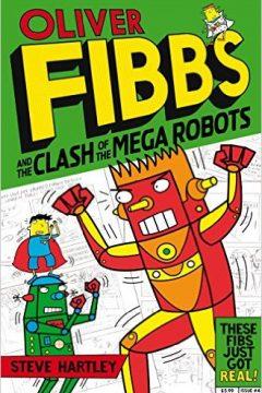 Oliver Fibbs: The Clash of the Mega Robots