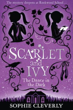Scarlet and Ivy: The Dance in the Dark
