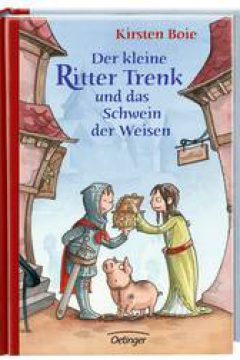 Der kleine Ritter Trenk und das Schwein der Weisen (Trenk the Little Knight and the Wise Men's Pig)