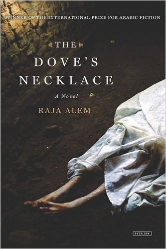 Raja Alem's THE DOVE'S NECKLACE shortlisted for 2017 Saif Bhobash Banipal Prize